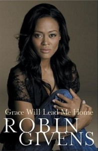 The Memoir of Robin Givens — Grace Will Lead Me Home